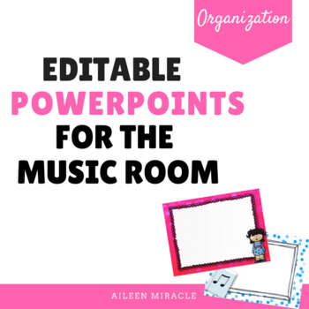 Editable Powerpoints for the Music Classroom