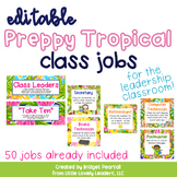 Editable Preppy Tropical Lilly Class Jobs for the Leadership Classroom