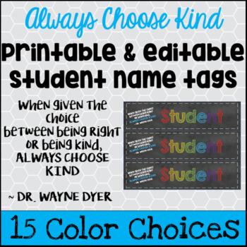 Editable & Printable Student Name Tags - Always Choose Kind