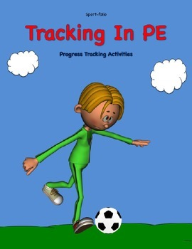 Editable Progress Tracking Forms for PE (3c & 3d)