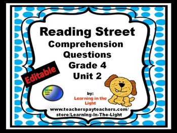 Reading Street Comprehension Questions Unit 2 Grade 4 (Editable)