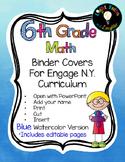 Editable SIXTH Grade Math Engage New York Binder Covers -