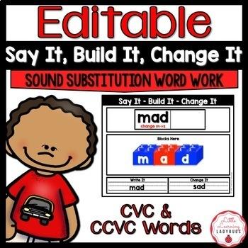 Editable Say It, Build It, Change It Sound Substitution Word Work {CVC & CCVC}