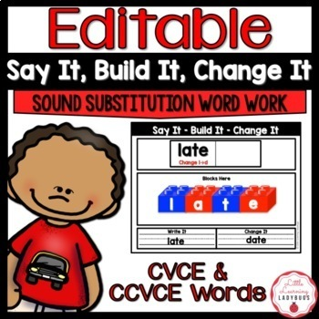 Editable Say It, Build It, Change It Sound Substitution Word Work {CVCE & CCVCE}