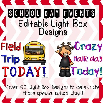 Editable School Day Events Light Box Designs