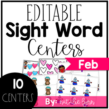 Editable Sight Word Centers for February