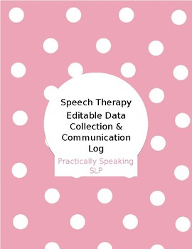Editable Speech Therapy Daily Data Collection Form & Communication Log