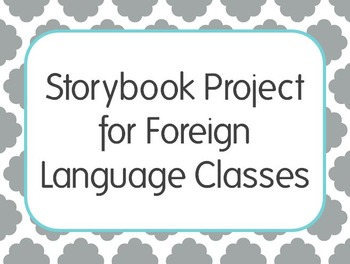 Editable Storybook Project with Template and Rubric for Foreign Language Classes