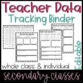 Editable Secondary Teacher Data Tracking Binder : Class &