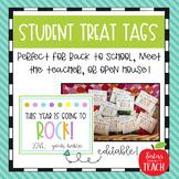 Editable Student Treat Tags (Back to School, Meet the Teacher, Open House)