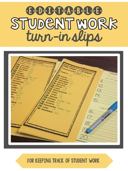 Editable Student Work Turn in Slips