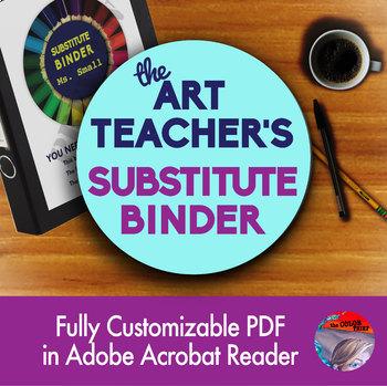 The Art Teacher's Substitute Binder - Fully Editable PDF