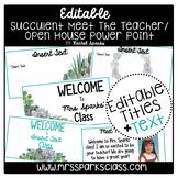 Editable Succulent Meet the Teacher/Open House Powerpoint