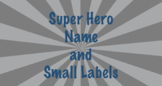 Editable Super Hero Name and Small Labels