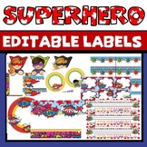 Superhero Labels EDITABLE Classroom Theme