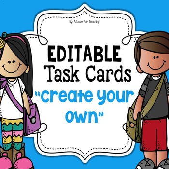 Editable Task Cards {Create Your Own}