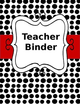 Editable Teacher Binder 2015-2016 Black and White Polka Dots with Red