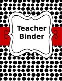 Editable Teacher Binder 2015-2016 Black and White Polka Do