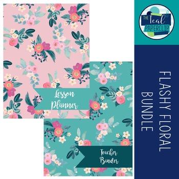 Editable Teacher Binder & Lesson Planner Bundle 17-18: Flashy Floral