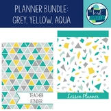 Editable Teacher Binder & Lesson Planner Bundle 17-18: Yellow, Grey, Aqua