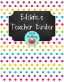 {Editable Teacher Binder} Multi Brights Polka Dots Chalkboard
