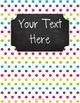 {Editable Teacher Binder} Multi Brights Polka Dots Chalkboard