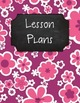 {Editable Teacher Binder} Pink and Purple Flowers Chalkboard
