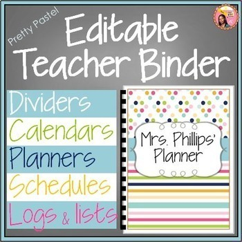 Teacher Binder (Editable 2017-2018 Pretty Pastel) edition - updated each year