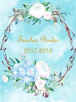 Editable Teacher Planner Binder 2017-2018 ~Floral Watercolor~