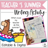 What should my teacher do this summer? Writing Activity - Editable