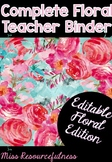 Complete Editable Teacher's Binder - Floral Edition