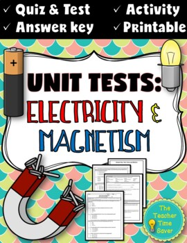 Editable Tests: Electricity and Magnetism (answer key and