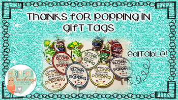 """Editable - Thanks For """"Popping"""" In Open House Gift Tags"""