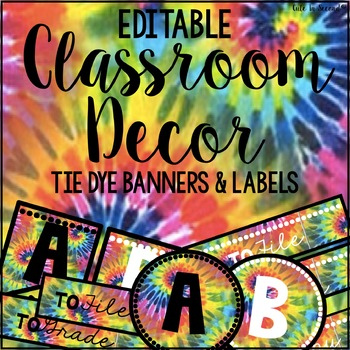 Editable Tie Dye Classroom Decor Flags, Circles, Squares,
