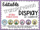 Editable Transportation Display--Bright Polka Dots