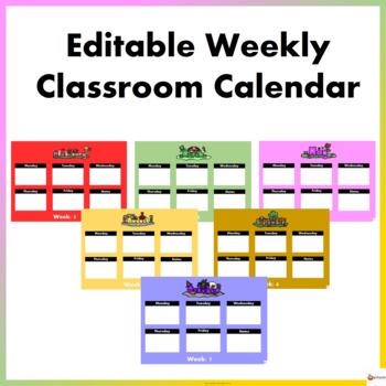 Editable Weekly Classroom Calendar