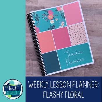 Editable Weekly Lesson Planner 17-18: Flashy Floral