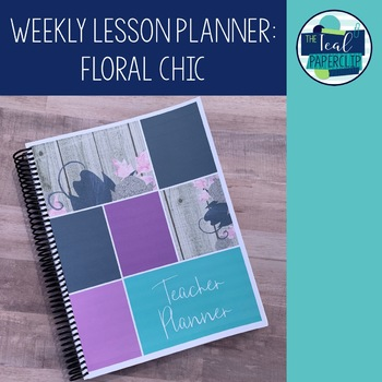 Editable Weekly Lesson Planner 17-18: Floral Chic