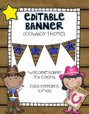 Editable Banner {Welcome Banner Included!}:  Cowboy Theme