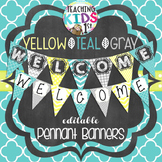 Editable Welcome Pennant Banner {Teal, Yellow, Gray}