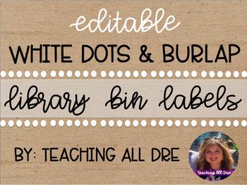 Editable White Dots & Burlap Library Bin Labels