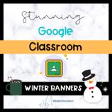 Editable Winter Themed Google Classroom Banners