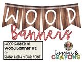 Editable Wood Banners