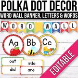 Editable Word Wall Letters, Word Wall Words, Polka Dot Classroom Labels
