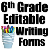 Editable Writing Forms - 6th Grade Bundle - 6th Grade Writ