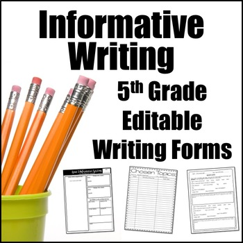 Editable Writing Forms {Informative & Expository Writing - Unit 5 - 5th Grade}