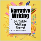 Editable Writing Forms {Narrative Writing - Unit 2 - 4th Grade}