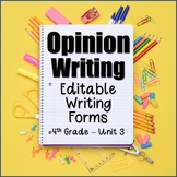 Editable Writing Forms {Opinion Writing-Unit 3-4th Grade}