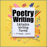 Editable Writing Forms {Poetry Writing - Unit 6 - 4th Grade}