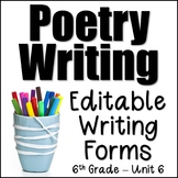 Editable Writing Forms {Poetry Writing - Unit 6 - 6th Grade}